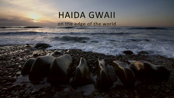 Haida Gwaii On the Edge of the World